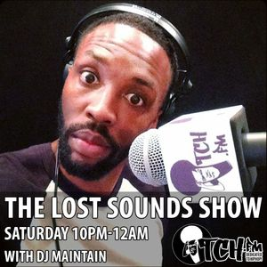 DJ Maintain - Lost Sounds Show 47 - ITCH FM (16-AUG-2014)