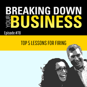 Know How To Fire People?   Guest: Derek Hearne   Ep. 78