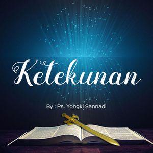 04 Ps. Yongki Sannadi - Ketekunan (22-10-2017)