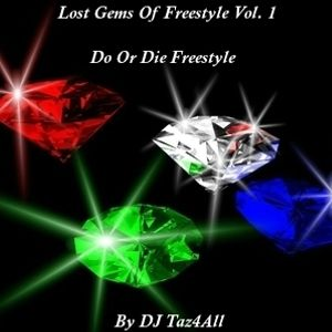 Lost Gems Of Freestyle Vol. 1 - Do Or Die Freestyle