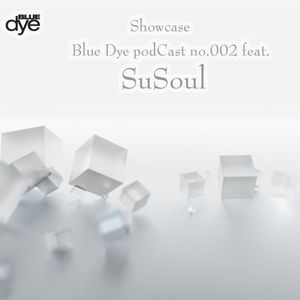 SuSoul, showcase Blue Dye Records (Germany) PodCast no.002