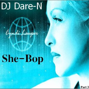 She Bops:  The DJ Dare-N Cyndi Lauper Tribute Part 3