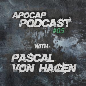 Apocap Podcast # 5 with - Pascal von Hagen