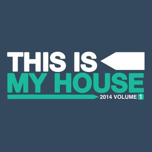 This Is My House 2014 Vol.1