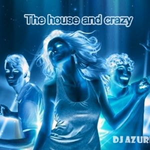 The House and Crazy