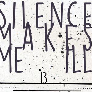 silence makes me ill ( 22.10.17 )