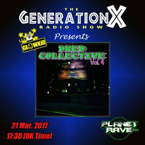 "GL0WKiD Generation X [RadioShow] pres. ""DRED COLLECTIVE Vol.4 Special"" @ Planet Rave (21MAR2017)"