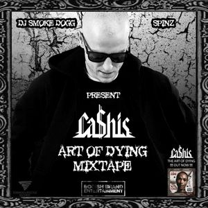 DJ Smoke Dogg & Spinz present Ca$his - The Art Of Dying Mixtape