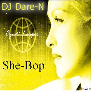 She Bops:  the DJ Dare-N Cyndi Lauper Tribute Part 2