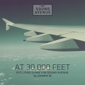 At 30,000 Feet | Exclusive 4 Hours Dj Mix For Sound Avenue