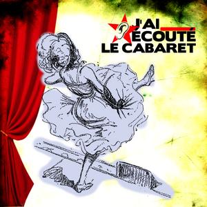 J'ai écouté - Le Cabaret