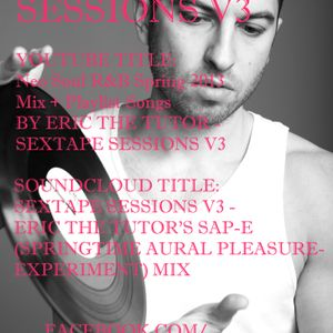 SEXTAPE SESSIONS V3 (EricTheTutor's Springtime Aural Pleasure.Experiment) Mixtape