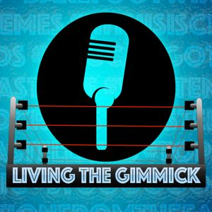 Living The Gimmick: Episode 205 (Jon and Doug Preview WWE Clash of Champions, Explore News Topics Su