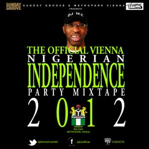 DJ IKE PRESENTS THE OFFICIAL VIENNA NAIJA INDEPENDENCE PARTY MIXTAPE 2012