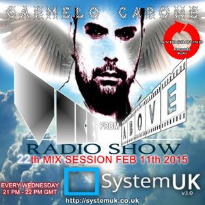 Carmelo_Carone_VIBES_FROM_ABOVE_On_System_UK_Radio-22th_Mix_Session FEB_11th_2015