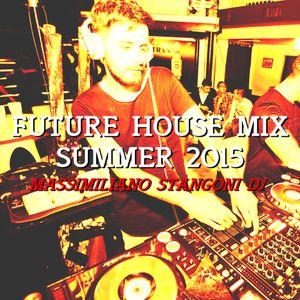 Future House Mix Summer 2015 - Massimiliano Stangoni Dj