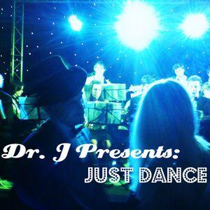 Dr. J Presents: Just Dance (Part 1)