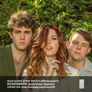 SGCR Radio Show #111 - 11.11.2019 Episode ft. Echosmith (Interview Session)