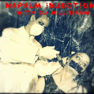 Napalm Injection with DJ Milligram 3-27-15