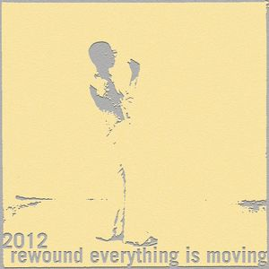 2012 Rewound - The World is Moving