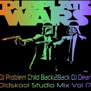 DJ Problem Child Back2Back DJ Dean - Dubplate Wars Oldskool Studio Mix Vol 17