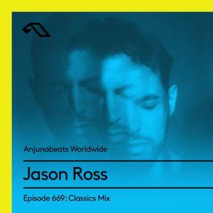 Anjunabeats Worldwide 669 with Jason Ross: Classics Mix
