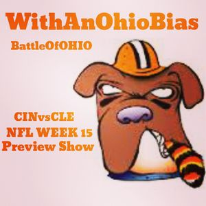 WithAnOhioBias NFL Week 15 Preview