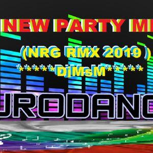 NEW EURODANCE MIX (NRG RMX 2019 ) DjMsM