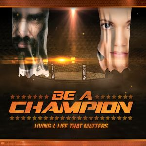 BE A CHAMPION - Champions with our Change (Part 4)