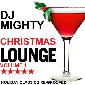 DJM - Christmas Lounge - Volume 01 (Holiday Classics Re-Grooved)