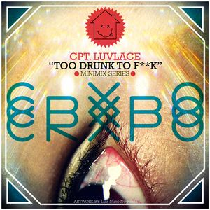"""""""TOO DRUNK TO F**K"""" Minimix Serie by CRXPO"""