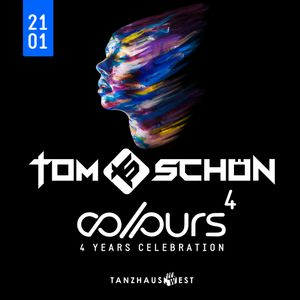 Tom Schön - 4 Years Colours @ Tanzhaus West in Frankfurt 21-01-2017