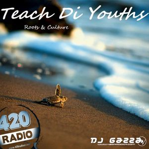 Teach Di Youths (By Dj Gazza)