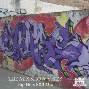 THE MIX SHOW vol.28 -Hip Hop, R&B mix- (Mixed by DJ H!ROKi, 2014-01-05)