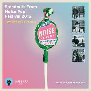 Standouts from Noise Pop Fest 2016