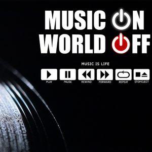 Music On, World Off Radio 006