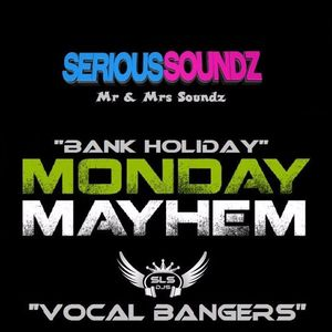 Bank Holiday Monday Mayhem - 002 (Vocal Bounce Bangers) - Mr & Mrs Soundz