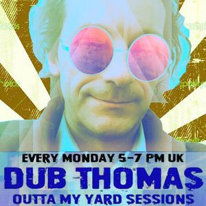 Outta My Yard Sessons: Dubwise and otherwise