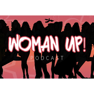Woman Up! Podcast #29 - SUMMER BLOCKBUSTERS