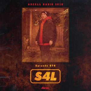 Axcell Radio Episode 078 - DJ S4L