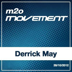 Derrick May - m2o Movement Mixtape 04112012