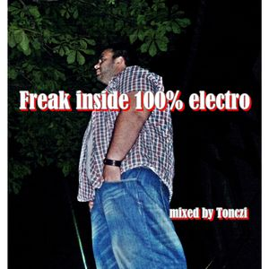 Tonczi - Freak Inside 100% electro