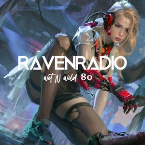 RavenRadio: wet N wild 80