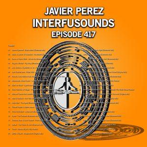 Javier Pérez - Interfusounds Episode 417 (September 09 2018)
