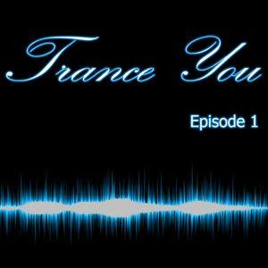 Trance You Episode 1