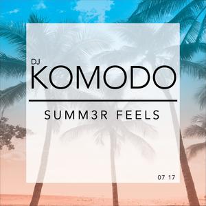 DJ KOMODO - SUMM3R FEELS