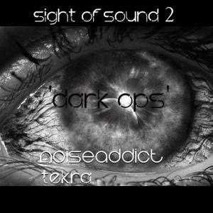 SIGHT OF SOUND 'Dark Ops' by Noiseaddict/Tekra