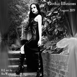 Gothic Illusions - August 2019 by DJ SeaWave