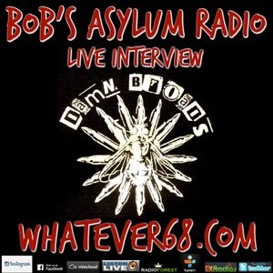 Bob's Asylum Radio live with Damn Broads on whatever68.com  8/14/17