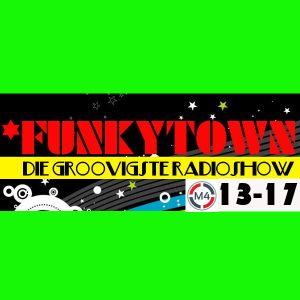 FUNKYTOWN Radioshow 13-17
